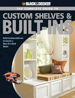 The Complete Guide to Custom Shelves & Built-ins (Black & Decker)