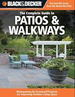 The Complete Guide to Patios & Walkways (Black & Decker) (Black & Decker Complete Guide To..)