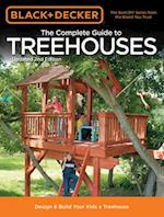 The Complete Guide to Treehouses (Black & Decker) (Black & Decker)