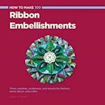 How to Make 100 Ribbon Embellishments (How to Make)