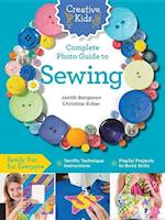 Creative Kids Complete Photo Guide to Sewing (creative kids)