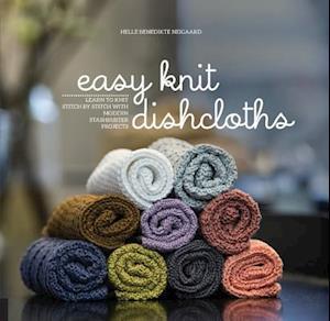 Bog, paperback Easy Knit Dishcloths af Helle Benedikte Neigaard