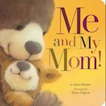Me and My Mom! (Padded Board Books)