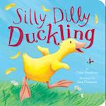 Silly Dilly Duckling (Padded Board Books)