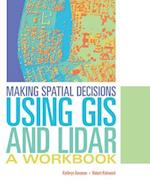 Making Spatial Decisions Using GIS and Lidar (Making Spatial Decisions)