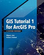 GIS Tutorial 1 for ArcGIS Pro (GIS Tutorials)