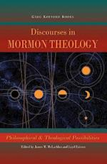 Discourses in Mormon Theology: Philosophical and Theological Possibillities