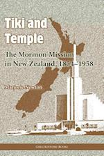 Tiki and Temple: The Mormon Mission in New Zealand, 1854-1958