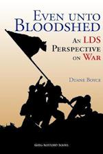 Even unto Bloodshed: An LDS Perspective on War