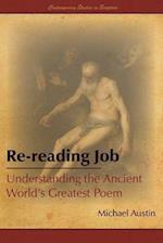 Re-Reading Job: Understanding the Ancient World's Greatest Poem
