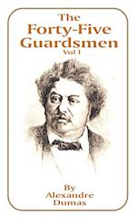 The Forty-Five Guardsmen: Volume I