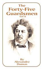 The Forty-Five Guardsmen: Volume II