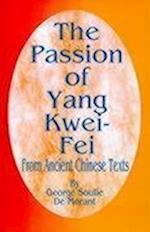 The Passion of Yang Kwei-Fei: From Ancient Chinese Texts