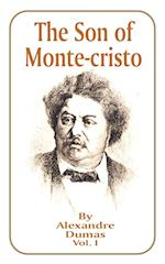 The Son of Monte-Cristo: Volume 1