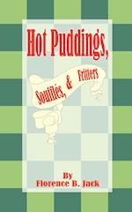 Hot Puddings, Souffles, & Fritters af Florence B. Jack
