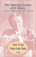 The Amazing Genius of O. Henry: Critical and Biographical Comment