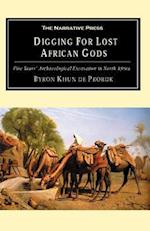 Digging for Lost African Gods: The Record of Five Years Archaeological Excavation in North Africa
