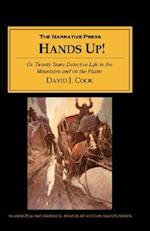 Hands Up: Or, Twenty Years of Detective Life in the Mountains and on the Plains; Reminiscences by General D. J. Cook, Superinten