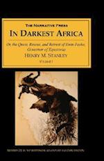 In Darkest Africa, Volume I: Or, the Quest, Rescue, and Retreat of Emin Pasha, Governor of Equatoria