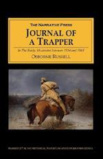 Journal of a Trapper: In the Rocky Mountains Between 1834 and 1843; Comprising a General Description of the Country, Climate, Rivers, Lakes,
