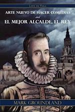 Arte Nuevo de Hacer Comedias and El Mejor Alcalde, El Rey