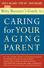 The Baby Boomers Guide to Caring for Your Aging Parent
