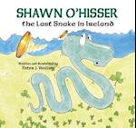 Shawn O'Hisser, the Last Snake in Ireland af Peter J. Welling