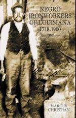 Negro Ironworkers of Louisiana