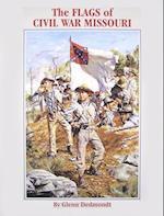 The Flags of Civil War Missouri (Flags of the Civil War)