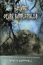 Haunted Ozark Battlefields af Steve Cottrell