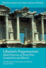 Libanius's Progymnasmata: Model Exercises in Greek Prose Composition and Rhetoric af Craig A. Gibson