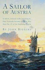 A Sailor of Austria (BIGGINS, JOHN. OTTO PROHASKA NOVELS)