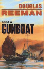Send a Gunboat (Modern Naval Fiction Library)