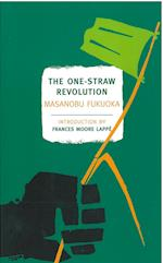 The One-Straw Revolution af Frances Moore Lappe, Larry Korn, Wendell Berry