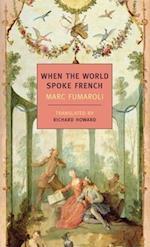 When the World Spoke French af Richard Howard, Marc Fumaroli