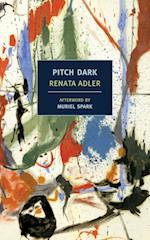 Pitch Dark af Renata Adler