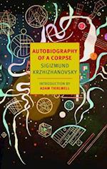 Autobiography of a Corpse af Sigizmund Krzhizhanovsky