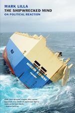 The Shipwrecked Mind af Mark Lilla