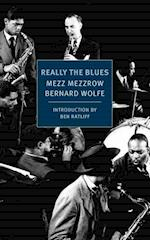 Really the Blues af Bernard Wolfe, Mezz Mezzrow