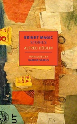 Bright Magic af Alfred Doblin