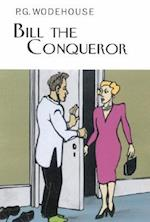 Bill the Conqueror (The Collector's Wodehouse)