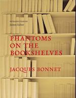 Phantoms On The Bookshelves af Jacques Bonnet