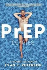 The PrEP Diaries: A Safe(r) Sex Memoir