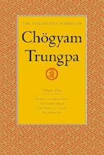 The Collected Works of Chogyam Trungpa (nr. 4)