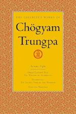 The Collected Works of Chogyam Trungpa (nr. 8)