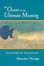 An Ocean of the Ultimate Meaning af Thrangu, Khenchen Thrangu