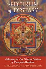 Spectrum of Ecstasy : The Five Wisdom Emotions According to Vajrayana Buddhism af Khandro Dechen, Ngakpa Chogyam