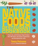 The Native Foods Restaurant Cookbook af Tanya Petrovna