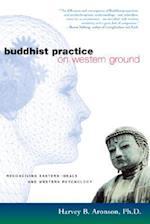 Buddhist Practice on Western Ground af Harvey Aronson