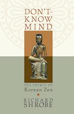 Don't-Know Mind : The Spirit of Korean Zen af Richard Shrobe